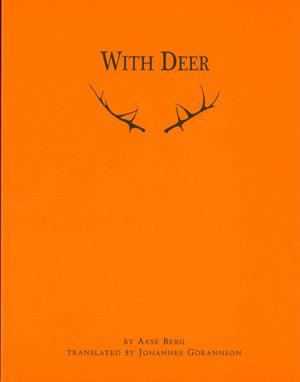 With Deer by Aase Berg (2009)