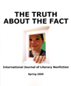 The Truth About the Fact: International Journal of Literary Nonfiction, Vol. IV No. 1, Michael Datcher, Editor
