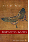 Butterfly Tears, Zoe S Roy