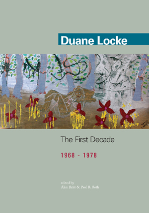 Duane Locke: The First Decade (1968-1978), Duane Locke