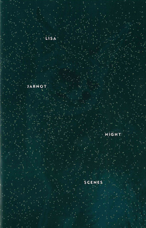 Night Scenes, Lisa Jarnot
