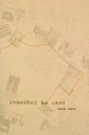 Remember to Wave | Kaia Sand | Tinfish Press