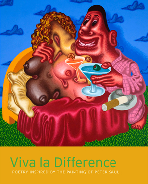 Viva la Difference: Poetry Inspired by the Painting of Peter Saul edited by John Yau (2010)