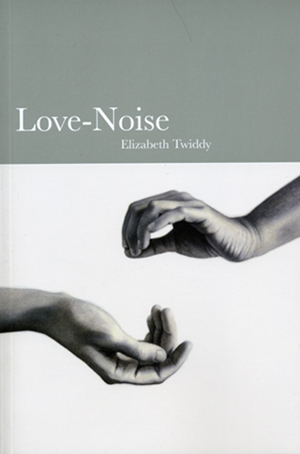 Love-Noise, Elizabeth Twiddy