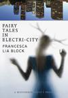 Fairy Tales in Electri-City| Francesca Lia Block | A Midsummer Night's Press