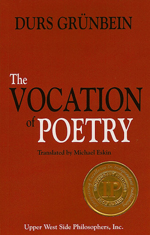 The Vocation of Poetry, Durs Grunbein
