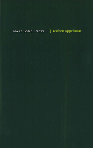 Make Loneliness, J Reuben Appelman