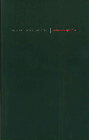 Toward Total Poetry, Adriano Spatola