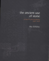 The Ancient Use of Stone: Journals and Daybooks, 1998-2008, Ray DiPalma