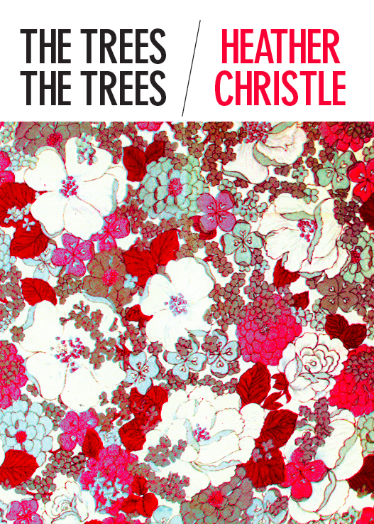 The Trees The Trees, Heather Christle