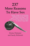237 More Reasons to Have Sex, Denise Duhamel and Sandy McIntosh