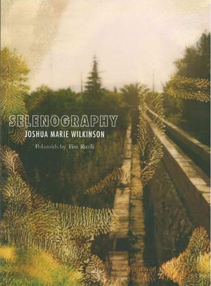 Selenography | Joshua Marie Wilkinson | Sidebrow Books
