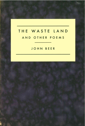 The Waste Land and Other Poems | John Beer | Canarium Books