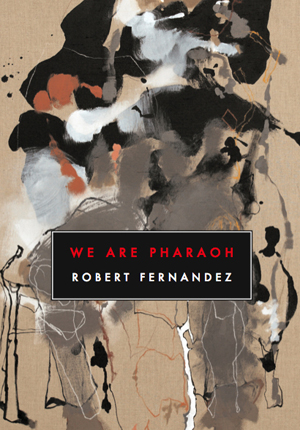 We Are Pharaoh, Robert Fernandez