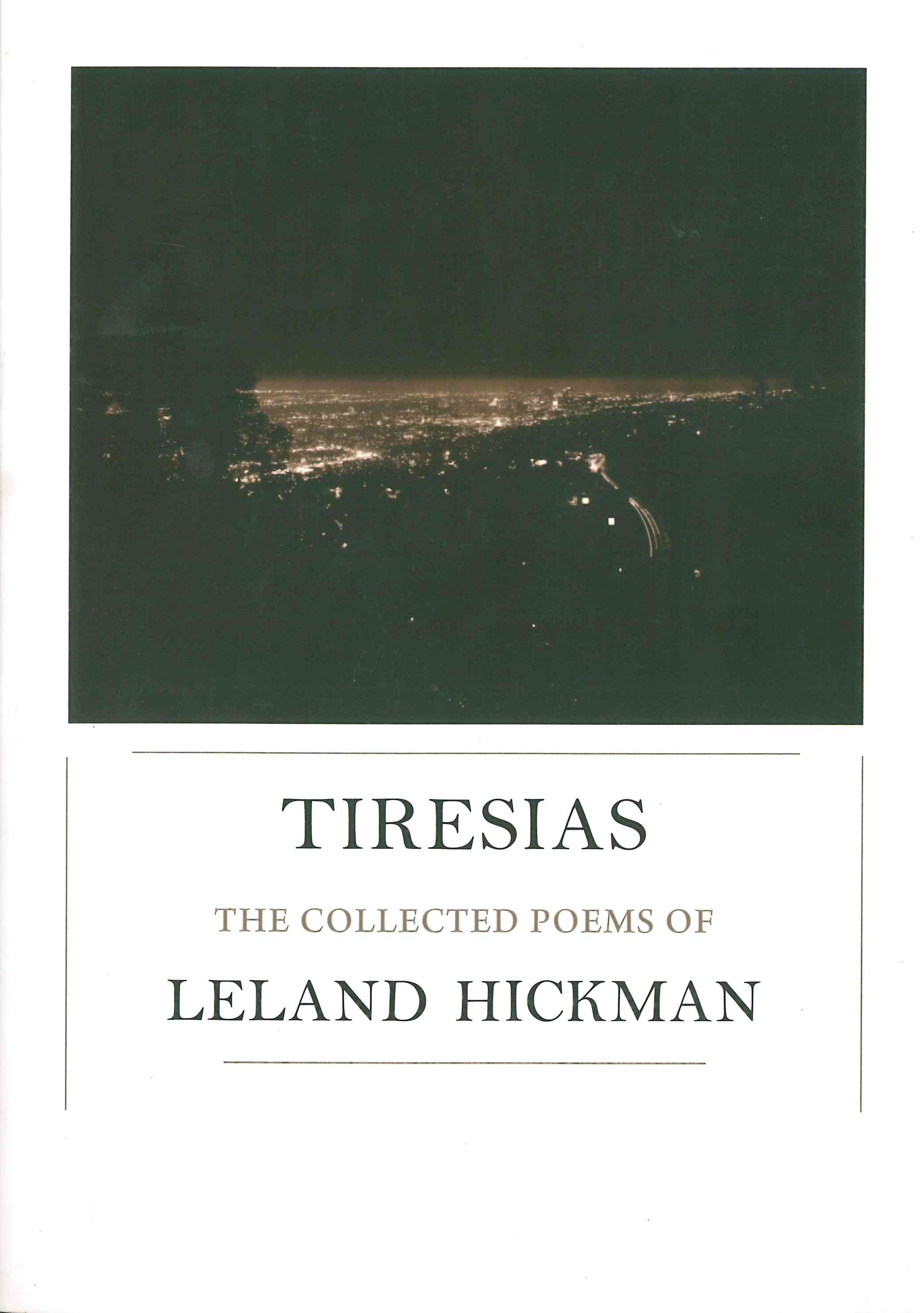 Tiresias: The Collected Poems of Leland Hickman, Leland Hickman