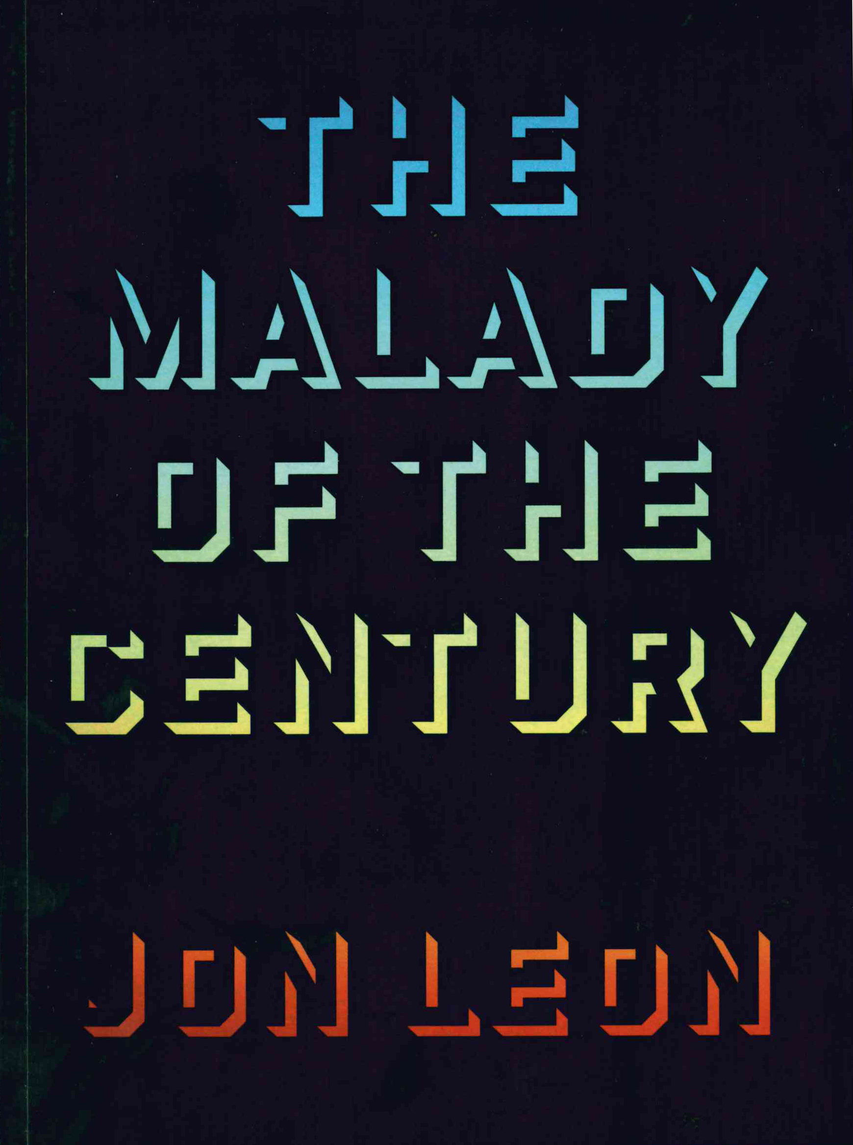 The Malady of the Century, Jon Leon