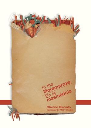 In the Moremarrow/En la masmedula | Oliverio Girondo | Trans. by Molly Weigel
