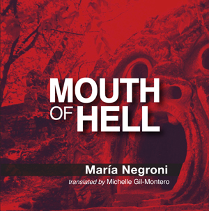 Mouth of Hell | María Negroni | Trans. by Michelle Gil-Montero