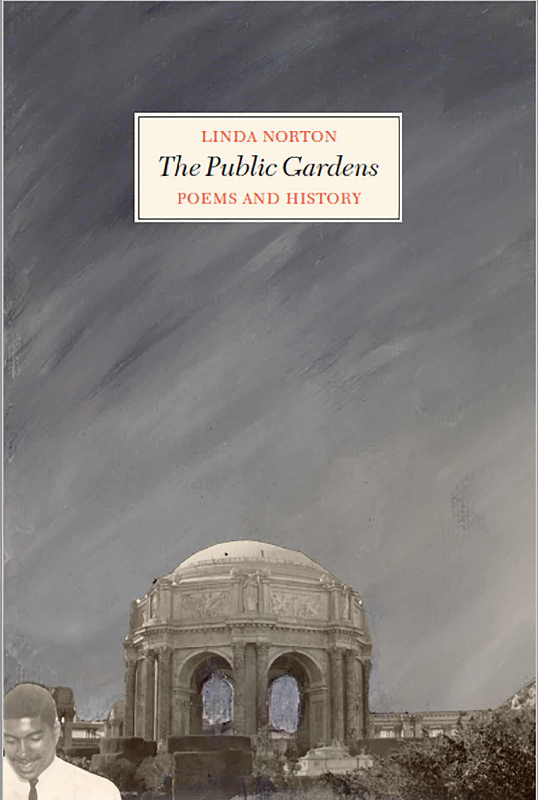 The Public Gardens: Poems and History, Linda Norton