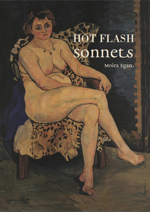Hot Flash Sonnets, Moira Egan