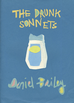 The Drunk Sonnets Daniel Bailey