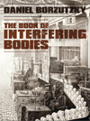 The Book of Interfering Bodies, Daniel Borzutzky