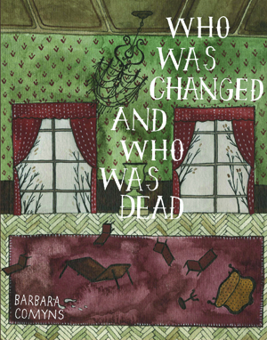 Who Was Changed and Who Was Dead, Barbara Comyns