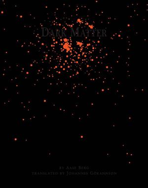 Dark Matter | Aase Berg | Trans. by Johannes Göransson
