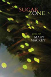 Sugar Zone, Mary Mackey