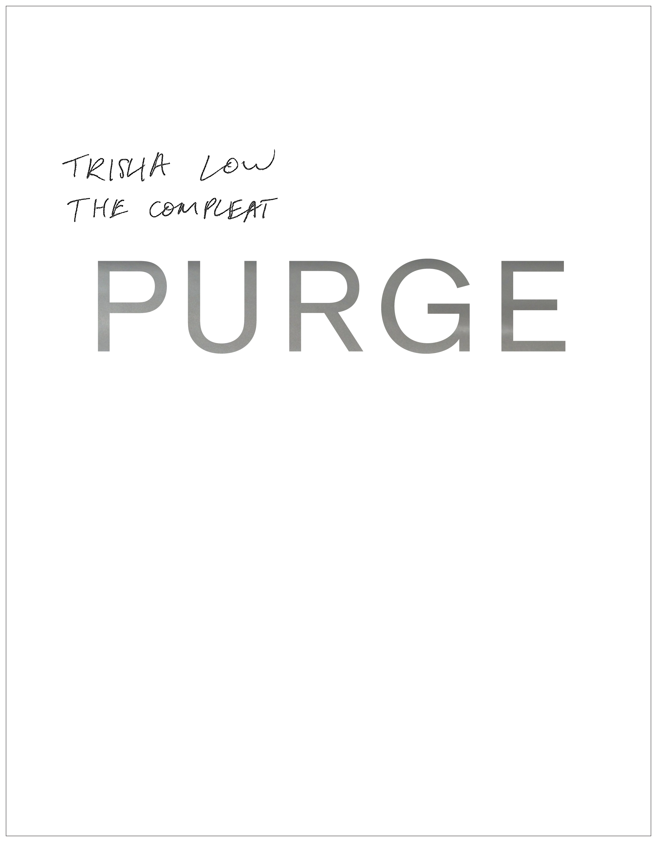 The Compleat Purge, Trisha Low