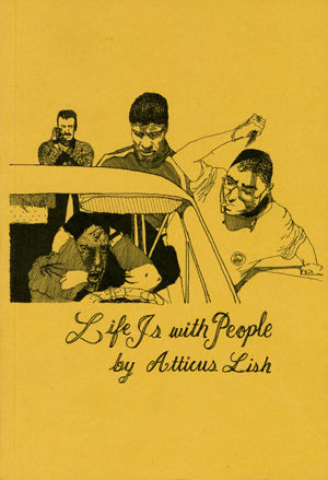 Life Is with People by Atticus Lish (2012)
