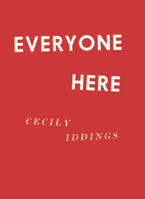 Everyone Here Cecily Iddings