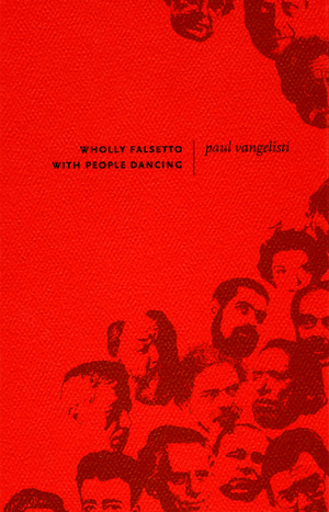 Wholly Falsetto with People Dancing, Paul Vangelisti