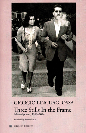 Three Stills in a Frame: Selected Poems, 1986-2014 Giorgio Linguaglossa