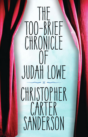 The Too-Brief Chronicle of Judah Lowe Christopher Carter Sanderson