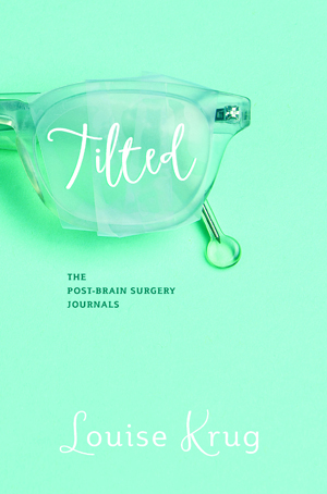 Tilted: The Post-Brain Surgery Journals
