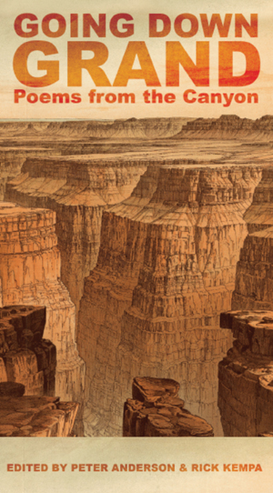 Going Down Grand: Poems from the Canyon Rick Kempa, Editor