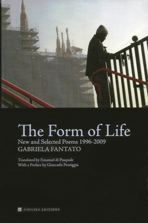 The Form of Life: New and Selected Poems 1996-2009 | Gabriela Fantato | Trans. by Emanuel di Pasquale