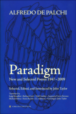 Paradigm: New and Selected Poems 1947-2009 | Alfredo de Palchi | Translated by Luigi Bonaffini, Barbarba Carle, Ned Condini, Anamaría Crowe Serrano, Michael Palma, Sonia Raiziss, I. L. Salomon, Gail Segal and John Taylor