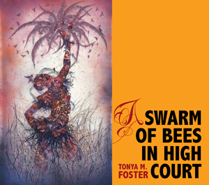 A Swarm of Bees in High Court Tonya M Foster