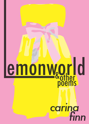 Lemonworld & Other Poems Carina Finn