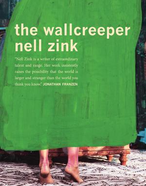 the wallcreeper | nell zink | dorothy