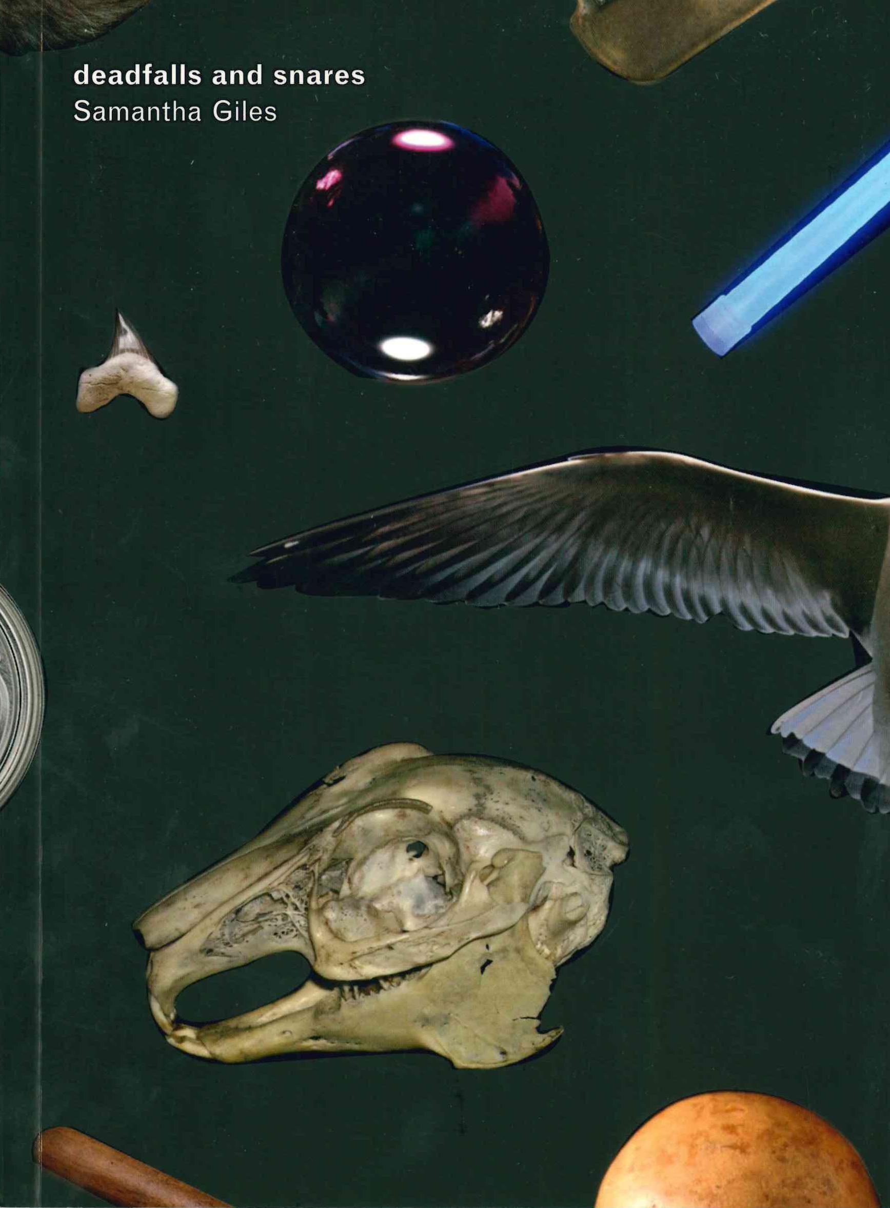 deadfalls & snares | samantha giles | futurepoem books