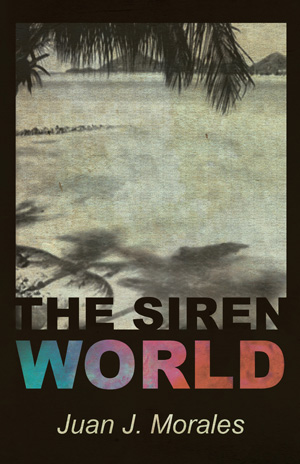 The Siren World Juan J Morales