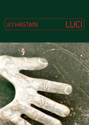 Luci: a Forbidden Soteriology| jj hastain | Black Radish Books