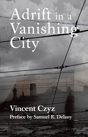 Adrift in a Vanishing City Vincent Czyz