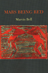 Mars Being Red, Marvin Bell