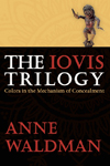 The Iovis Trilogy: Colors in the Mechanism of Concealment | Anne Waldman | Coffee House Press
