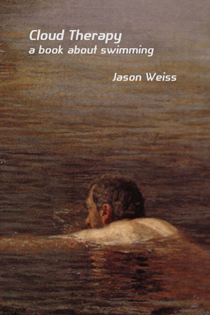 Cloud Therapy: a book about swimming Jason Weiss