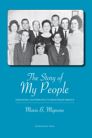 The Story of My People: From Rural Southern Italy to Mainstream America Mario Mignone